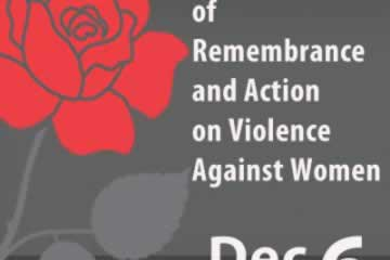 December 6 – National Day of Remembrance and Action on Violence Against Women