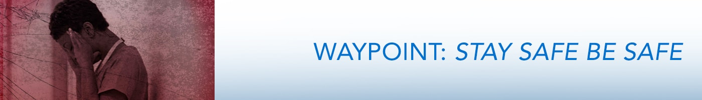 Waypoint: Stay Safe Be Safe