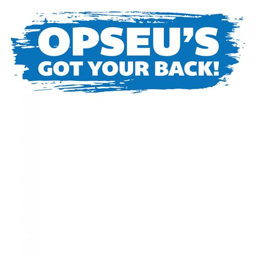 "Blue and white graphic that says: ""OPSEU's got your back!"""