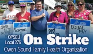 Local 276 On Strike Owen Sound Family Health Organization