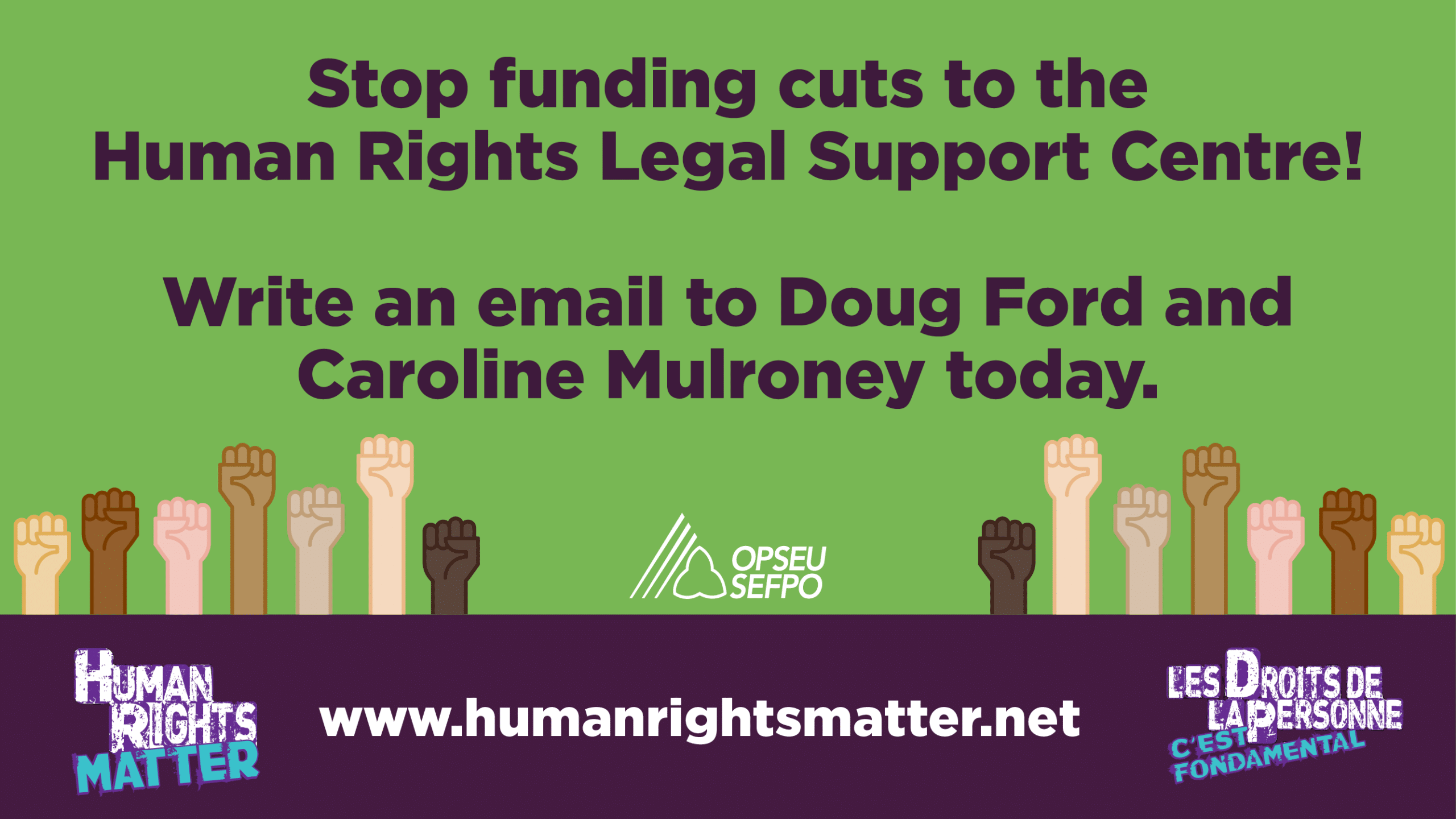 Stop funding cuts to the Human Rights Legal Support Centre! Write an email to Doug Ford and Caroline Mulroney today.