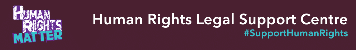 Human Rights Matter. Human Rights Legal Support Centre. #SupportHumanRights