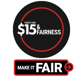 Make it Fair and Fight For 15 & Fairness logos