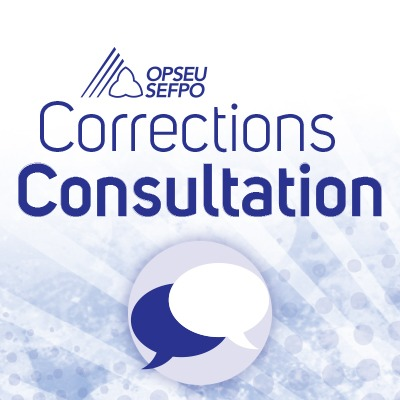 OPSEU Corrections Consultation with illustration of two speech bubbles