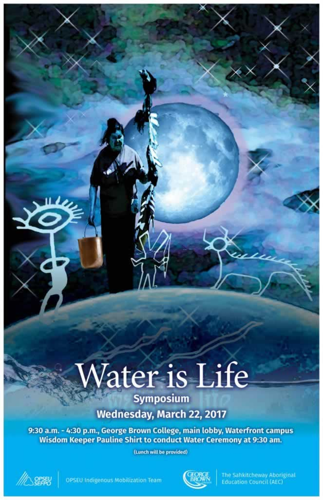 Water is Life Symposium, Wed., March 22, 2017, George Brown College. Image of Indigenous woman created by Tannis Nielsen, Cree artist