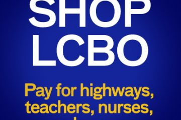 Shop LCBO, Pay for highways, teachers, nurses, and more...