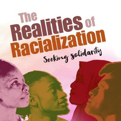 The realities of racialization. Seeking solidarity.