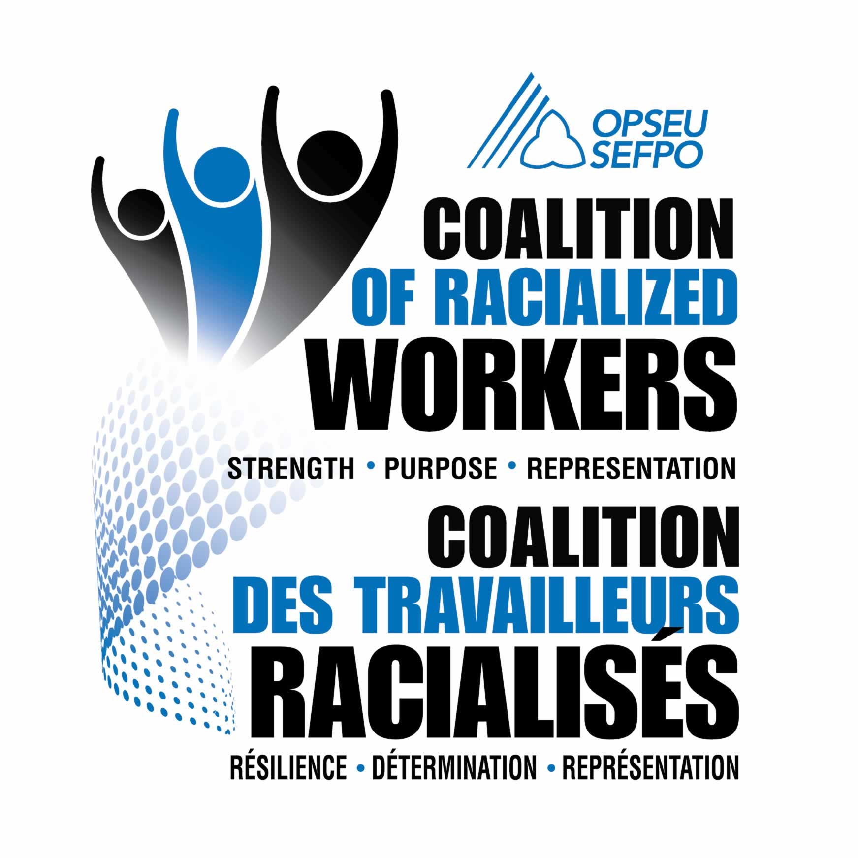 OPSEU Coalition of Racialized Workers, Strength Purpose Representation - SEFPO Coalition des travailleurs racialises, resilience determination representation