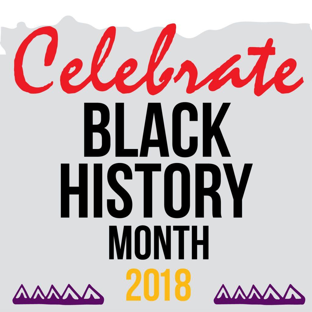 Celebrate Black History Month 2018