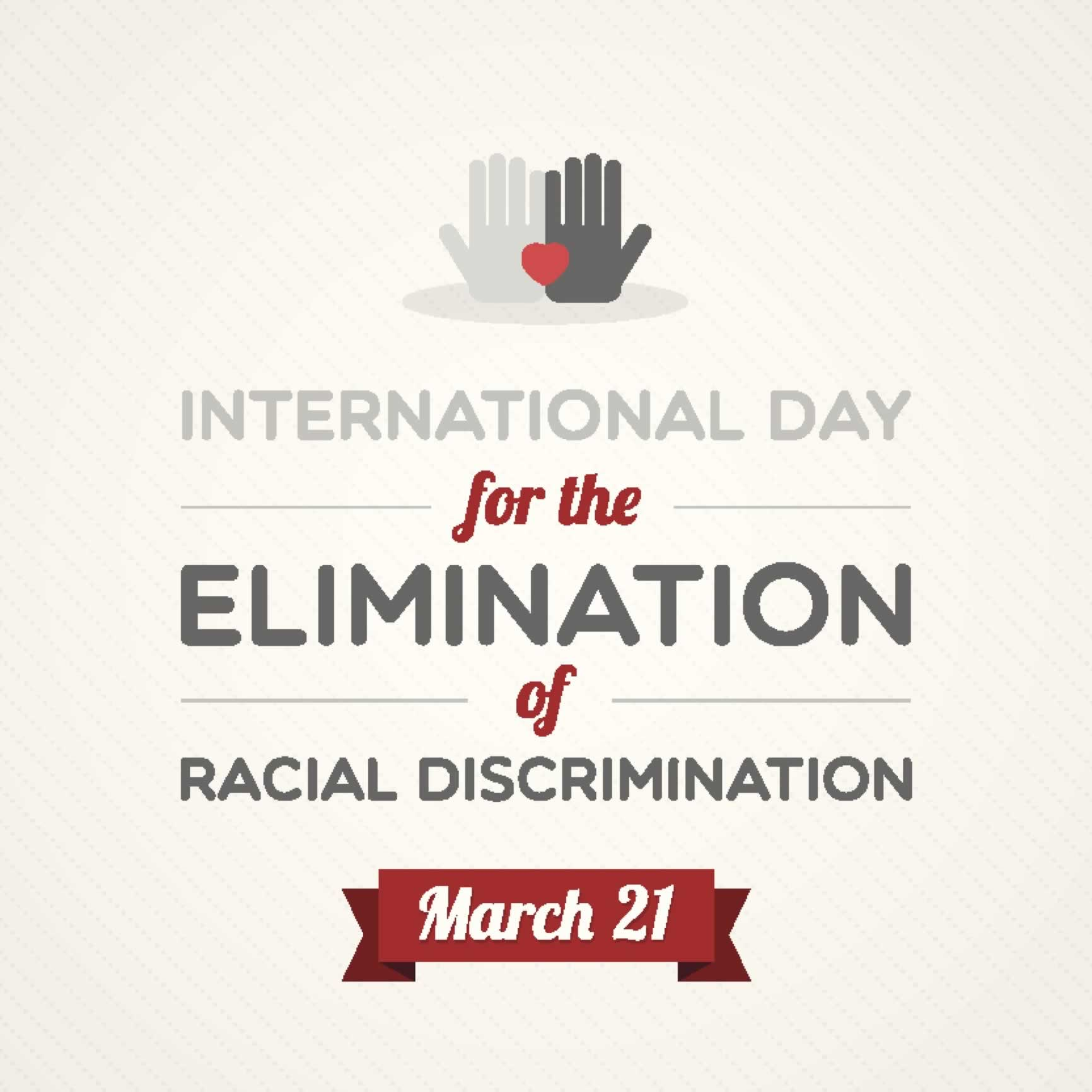 International Day for the Elimination of Racial Discrimination, March 21