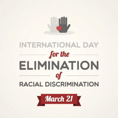 International Day for the Elimination of Racial Discrimination March 21