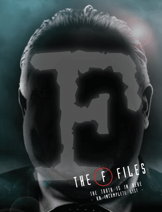 The F Files
