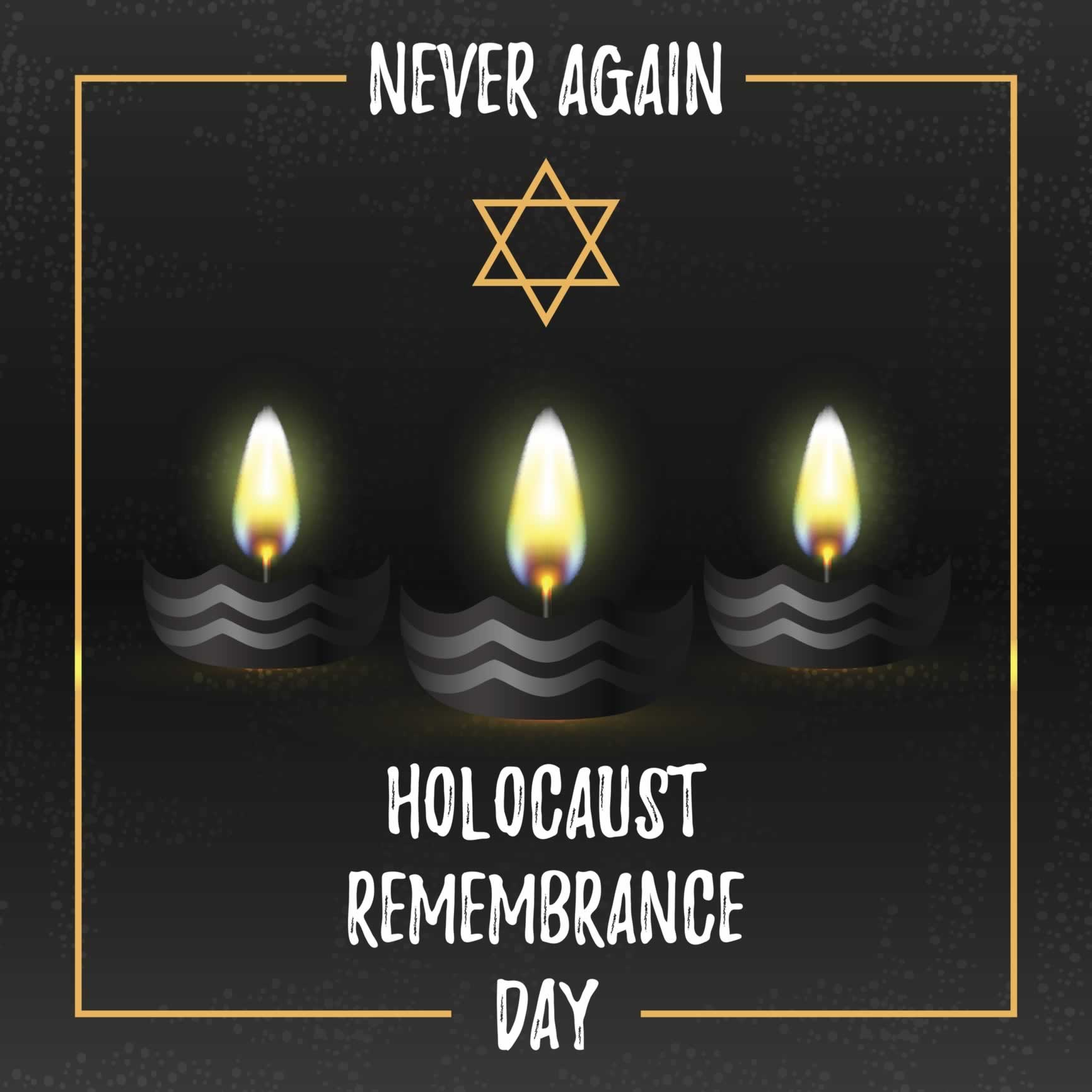 Never Again - Holocaust Remembrance Day