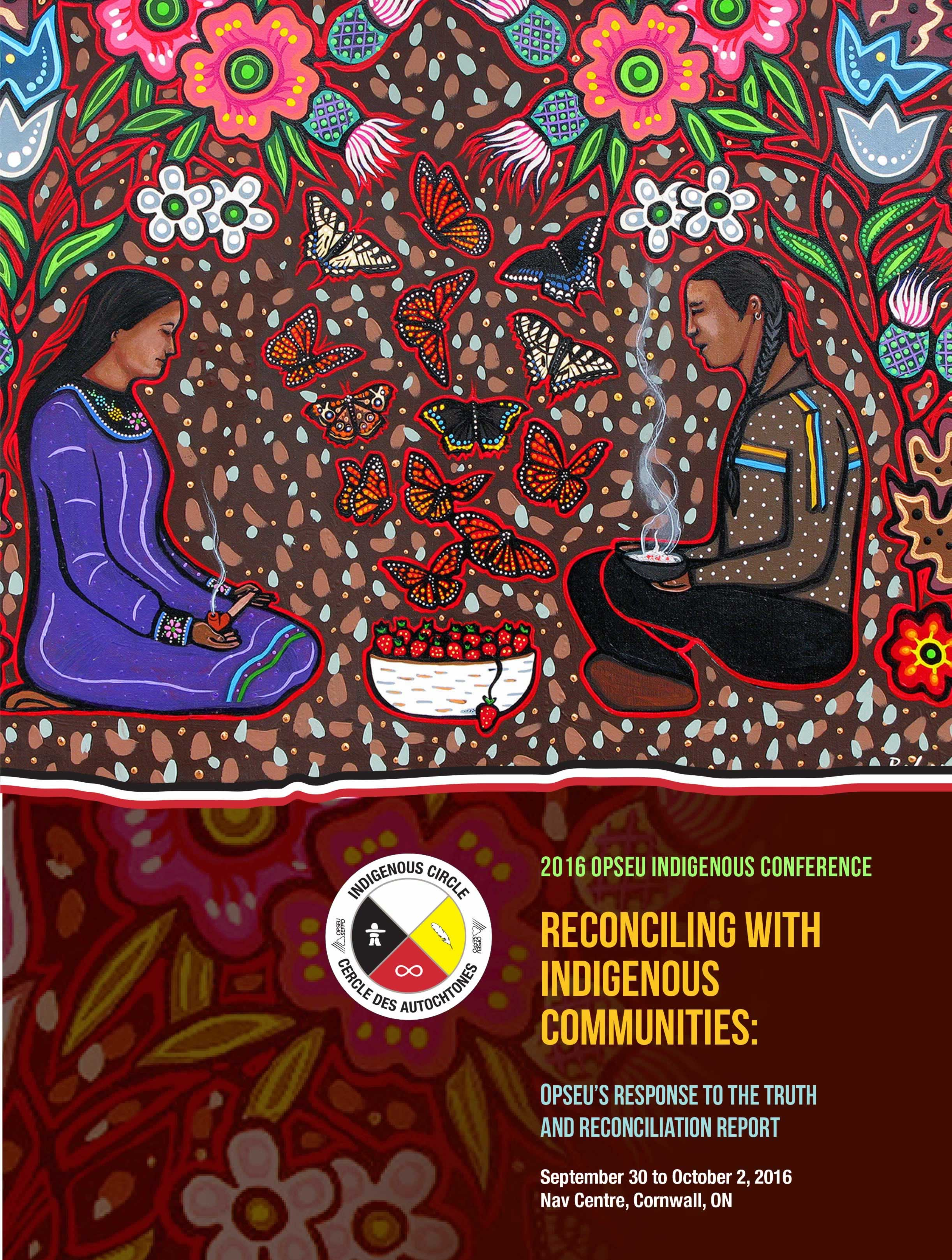 2016 OPSEU Indigenous Conference: Reconciling With Indigenous Communities.
