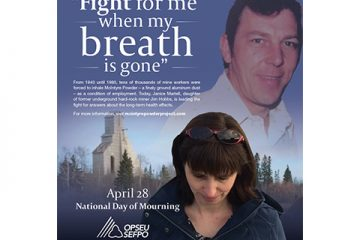 "Collage of Janice Martell looking down, her father, and a mine structure with the caption: ""Fight for me when my breath is gone - April 28, National Day of Mourning"