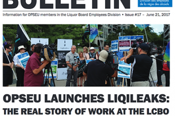 OPSEU launches LiqiLeaks: the real story of work at the LCBO - 2017 LBED Bargaining Bulletin #17