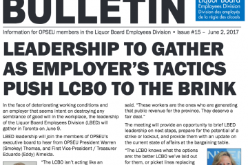 Leadership to gather as employer's tactics push LCBO to the brink - 2017 LBED Bargaining Bulletin #15