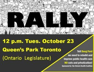 Rally at Queen's Park, Tues., Oct. 23 at 12 noon.