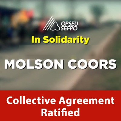 Collective Agreement Ratified - OPSEU in solidarity with Molson Coors