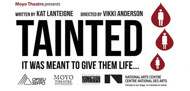 Banner for the play Tainted which is touring Ontario October 18 - 30, 2014.
