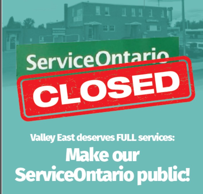 ServiceOntario Closed. Valley East deserves full services: make our ServiceOntario public!