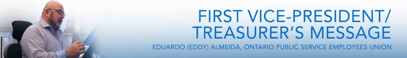 First Vice-President/Treasurer's Message, Eduardo (Eddy) Almeida