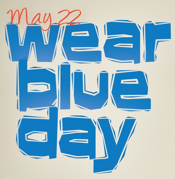 May 22 Wear Blue Day