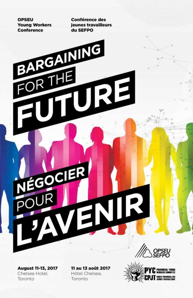 OPSEU Young Workers Conference - Bargaining for the Future. Aug 11-13, 2017, Toronto