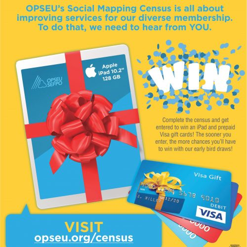 OPSEU's Social Mapping Census is all about improving services for our diverse membership. To do that, we need to hear from you