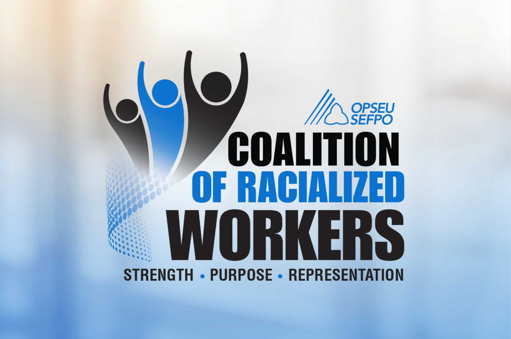 Coalition of Racialized workers: strength, purpose, representation