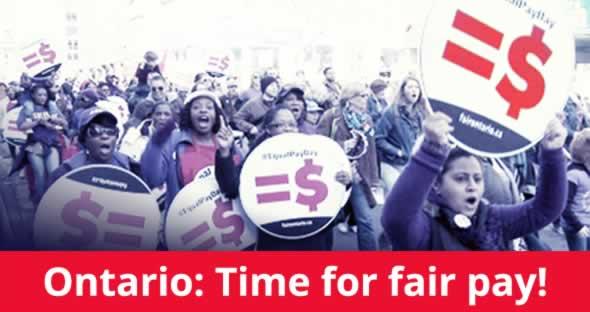 Ontario: Time for fair pay!
