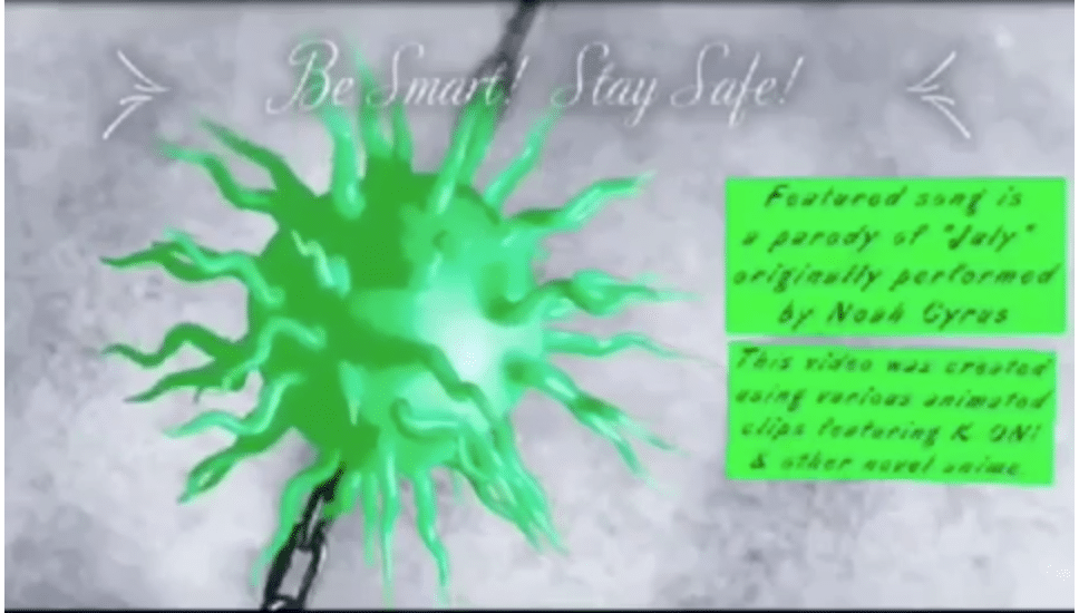 "Be Smart! Stay Safe! Featured son is a parody of ""July"" originally performed by Noah Cyrus"