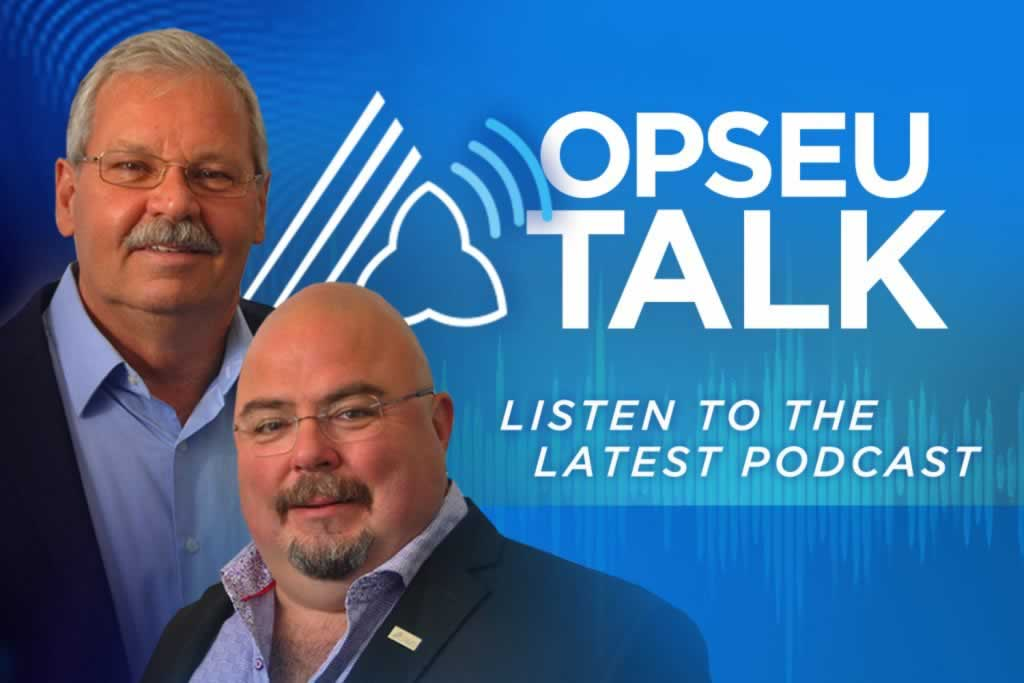 OPSEU Talk, our new podcast, is now live!