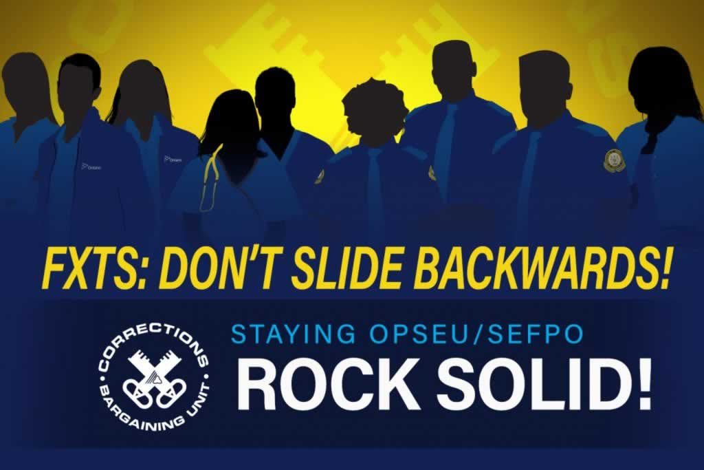 Corrections FxTs: Staying OPSEU/SEFPO rock solid!