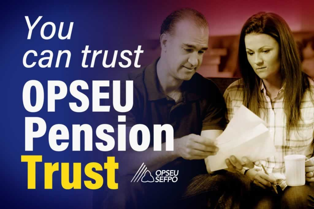 You can trust OPSEU Pension Trust - you can't trust the CSN pension