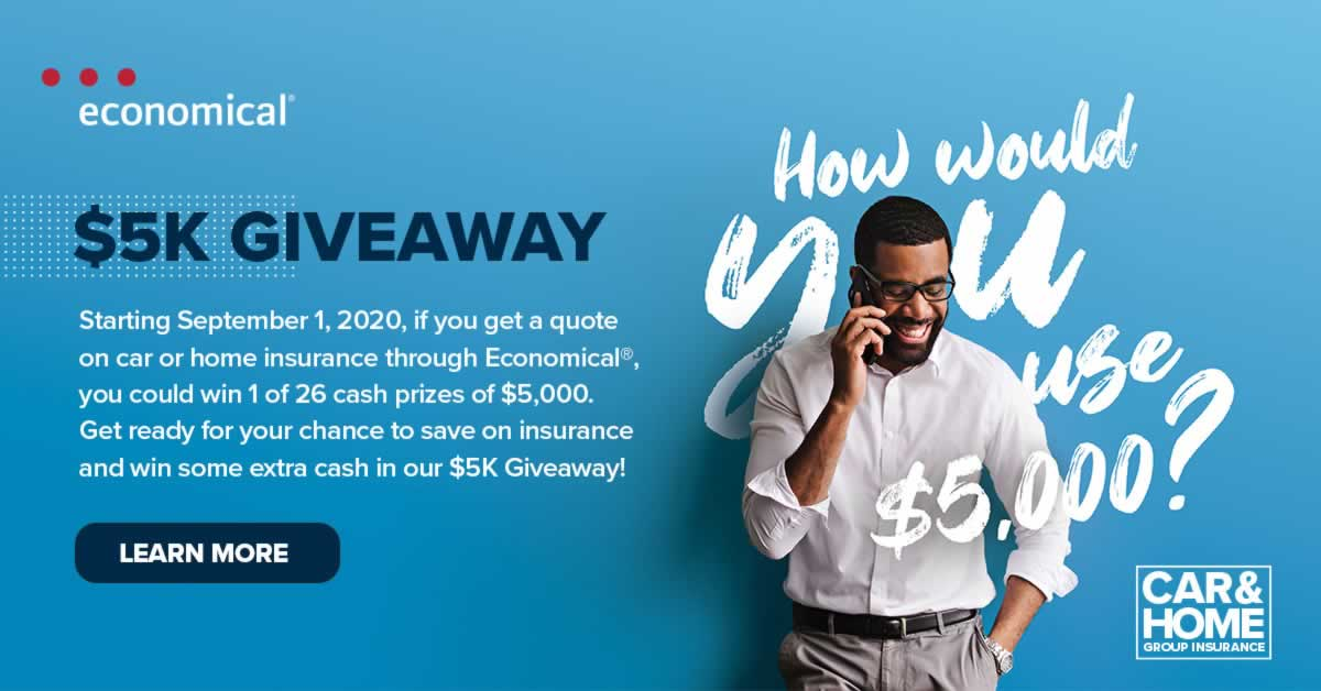 $5 K Giveaway. Starting September 1, 2020, if you get a quote on car or home insurance through Economical, you could win 1 of 26 cash prizes of $5000.