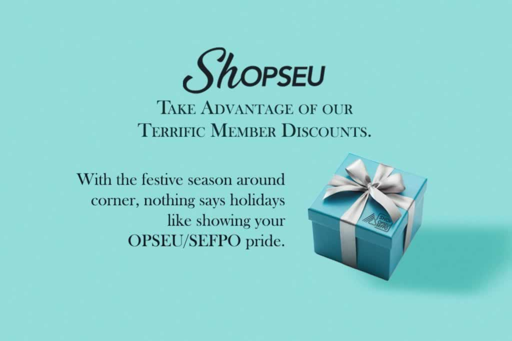 SHOPSEU. Take advantage of our terrific member discounts. WIth the festive season around the corner, nothing says holidays like showing your OPSEU/SEFPO pride.