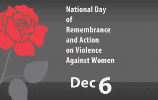 National Day of Rememberance and Action on Violence Against Women Dec 6
