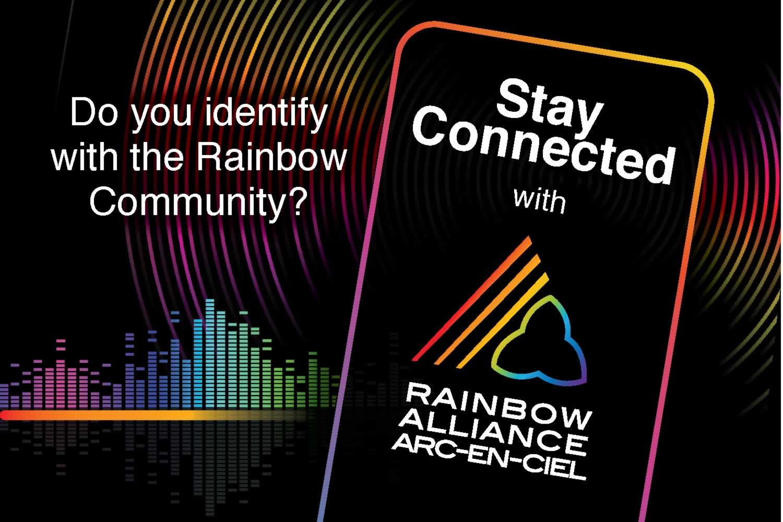 Stay Connected with the Rainbow Alliance arc-en-ciel!