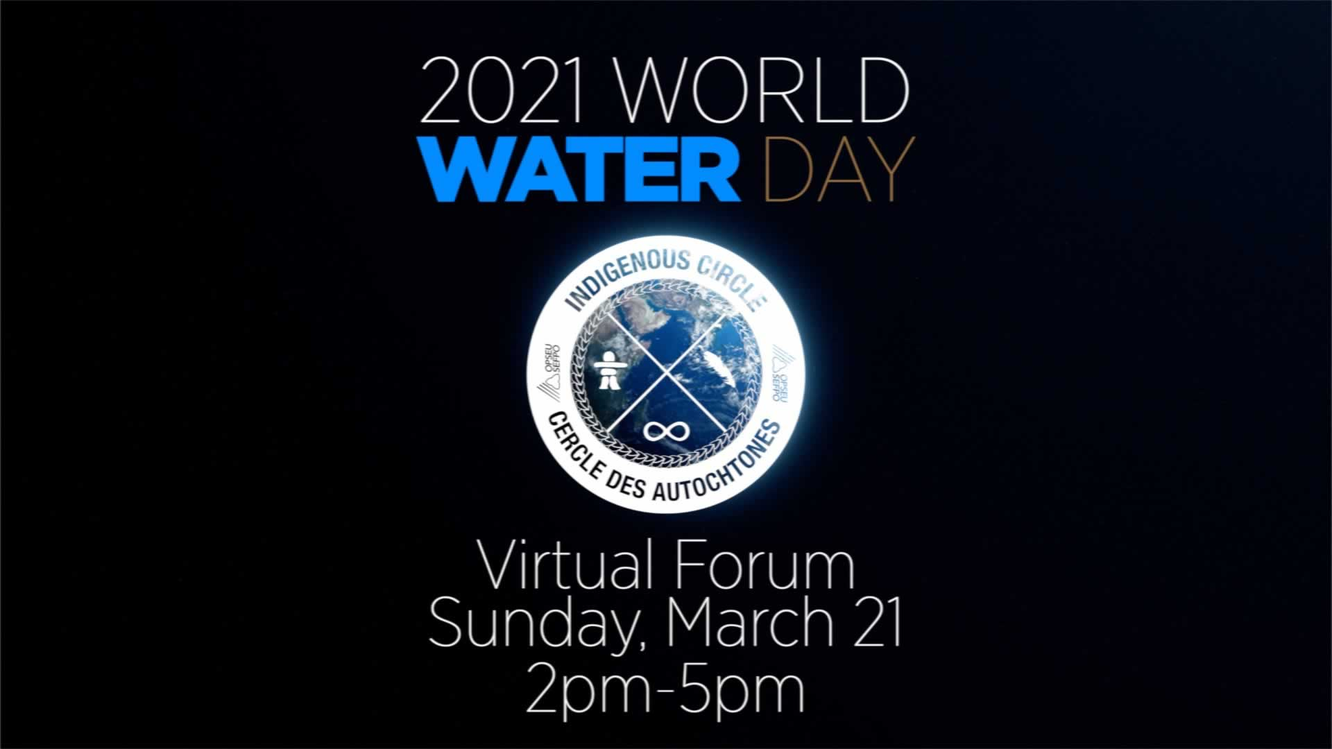 Indigenous Circle hosts World Water Day forum on March 21