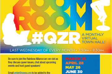 OPSEU SEFPO, Rainbow alliance arc-en-ciel presents, Queermunity Zoom Room, #QZR. A monthly virtual town hall on the last Wednesday of every month from 7:30PM - 8:30PM. Be sure to join the Rainbow alliance arc-en-ciel as they discuss queer issues, chat about upcoming events and host guest speakers! Email pride@opseu.org to be added to the Queermunity email list. Your welcome email will include the zoom information. Cost is free. March 31, April 28, May 26, June 30, July 28, August 25, September 29, October 27 and November 24.