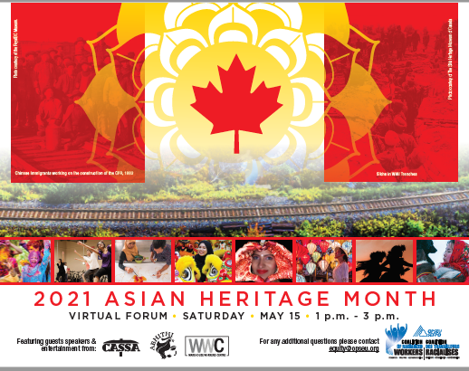 The coalition of racialized workers presents: 2021 Asian Heritage Month Virtual forum on Saturday May 15. From 1PM-3PM.