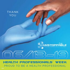 Unstoppable Hospital Professionals Division: Health Professionals Week. Proud to be a health professional