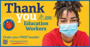 Thank you education workers order your free hoodie! #BeeAppreciated