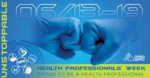 Unstoppable. 06/13-19. HPD Health Professionals Week. Proud to be a Health Professional.